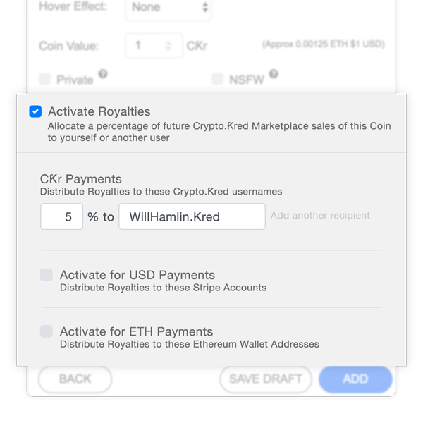 Choose one or more Crypto.Ƙred accounts to allocated Royalties to. The percentage you select will create a split payment directly into their Crypto.Ƙred wallet whenever this Coin is sold in the Marketplace.